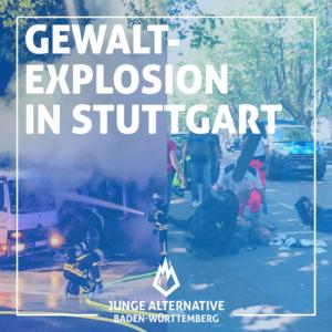 JA BW zur Gewaltexplosion in Stuttgart